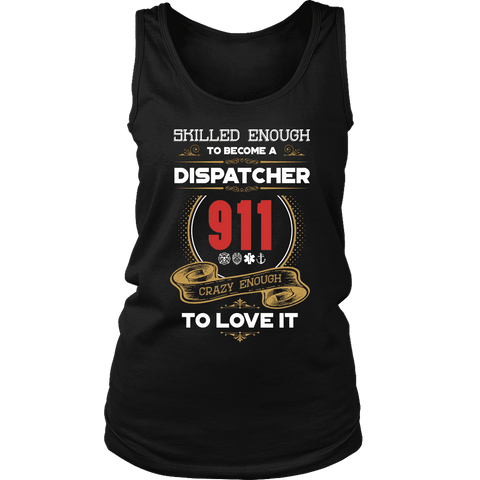 Skilled enough to be a dispatcher - Soft District Womens Tank