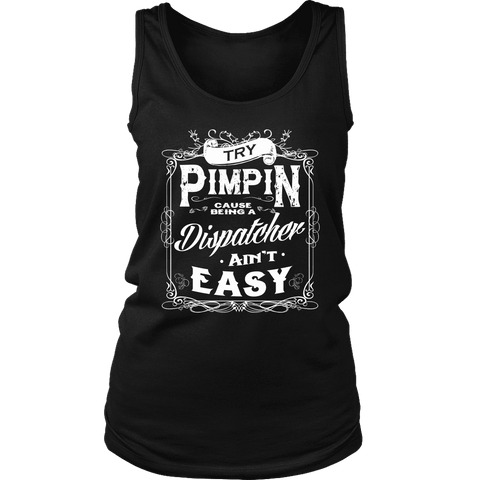 Try Pimpin cause being a dispatcher ain't easy - Soft District Womens Tank