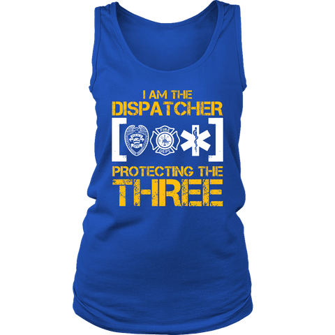 I am the dispatcher protecting the three - Soft District Womens Tank