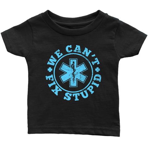 Image of We Can't Fix Stupid - Soft Infant T-Shirt