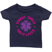 Image of Tough Girls Saves Lives - Soft Infant T-Shirt