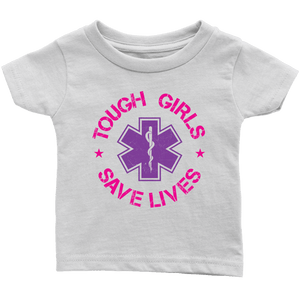 Tough Girls Saves Lives - Soft Infant T-Shirt
