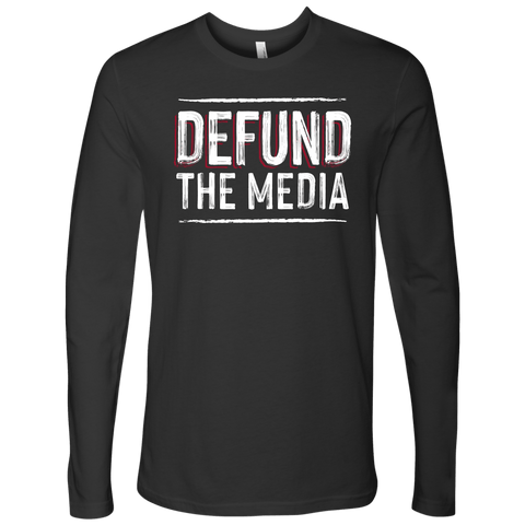 Defund The Media Long Sleeve