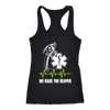 We Race the Reaper Back - Next Level Racerback Tank