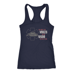 I Do What the Voices on the Radio Tell Me - Next Level Racerback Tank