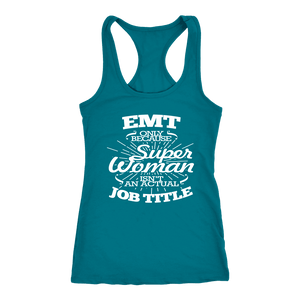 Emt Only Because Super Isn't an Actual Job Title - Next Level Racerback Tank