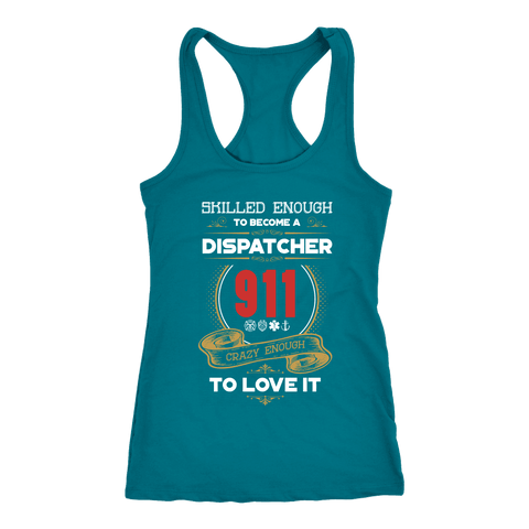 Skilled Enough to be a Dispatcher - Next Level Racerback Tank