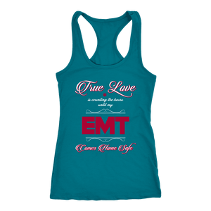 True Love Is Counting the Hours Until My Emt - Next Level Racerback Tank