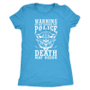 Do Not Disturb The Police - Soft Next Level Womens Triblend Tee