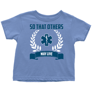 So That Others May Live - Soft Toddler T-Shirt