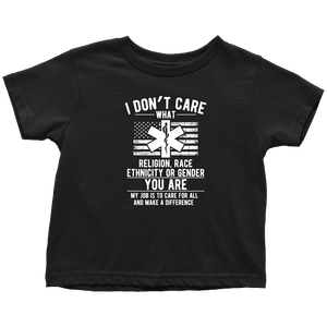 I Don't Care You Are A Paramedic - Soft Toddler T-Shirt