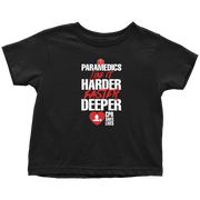Image of PARAMEDICS Like It Harder Faster Deeper CPR Saves Lives - Soft Toddler T-Shirt