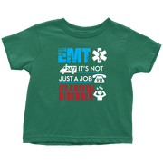 Image of EMT It's not Just A Job - Soft Toddler T-Shirt