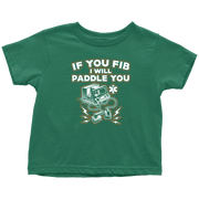 Image of If You Fib I Will Paddle You - Soft Toddler T-Shirt
