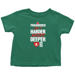 PARAMEDICS Like It Harder Faster Deeper CPR Saves Lives - Soft Toddler T-Shirt