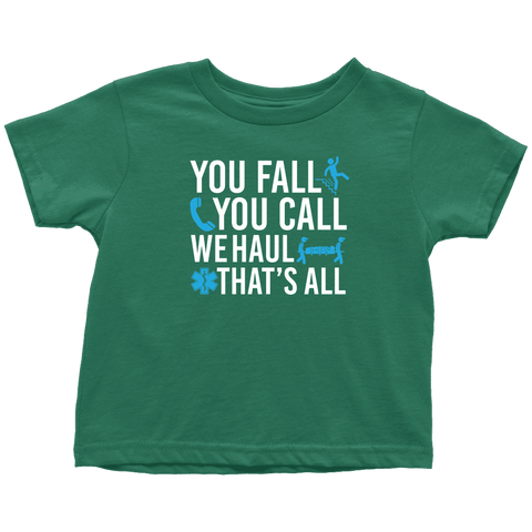 Image of You Fall You Call We Haul - Soft Toddler T-Shirt