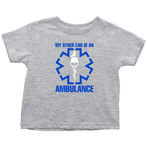 My Other Car Is An Ambulance - Soft Toddler T-Shirt