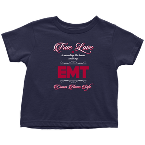True Love Is Counting The Hours Until My EMT - Soft Toddler T-Shirt