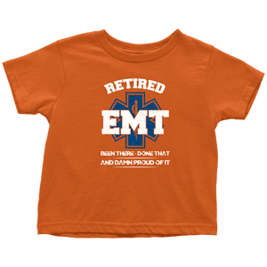 Retired EMT Been There Done That - Soft Toddler T-Shirt