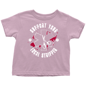 Support Your Local Stripper - Soft Toddler T-Shirt