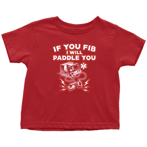 If You Fib I Will Paddle You - Soft Toddler T-Shirt