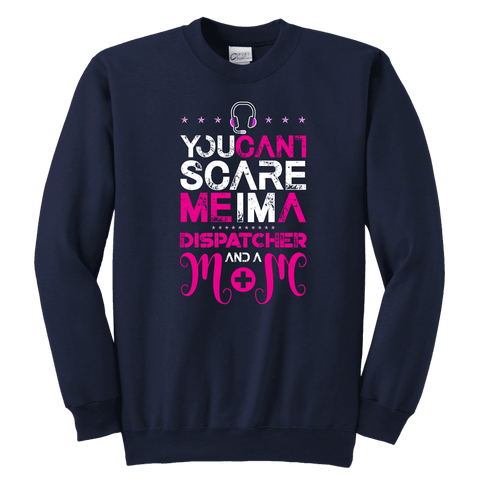 Image of You Can't Scare Me I'm a Dispatcher and a Mom - Soft Youth Crewneck Sweatshirt