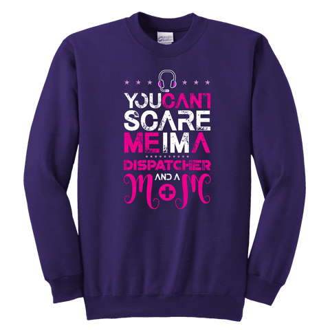 You Can't Scare Me I'm a Dispatcher and a Mom - Soft Youth Crewneck Sweatshirt