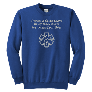 There's A silver Lining To My Black Cloud. It's Called Duct Tape - Soft Youth Crewneck Sweatshirt