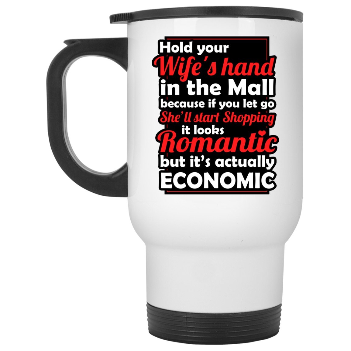 Hold Your Wife's Hand Travel Mug