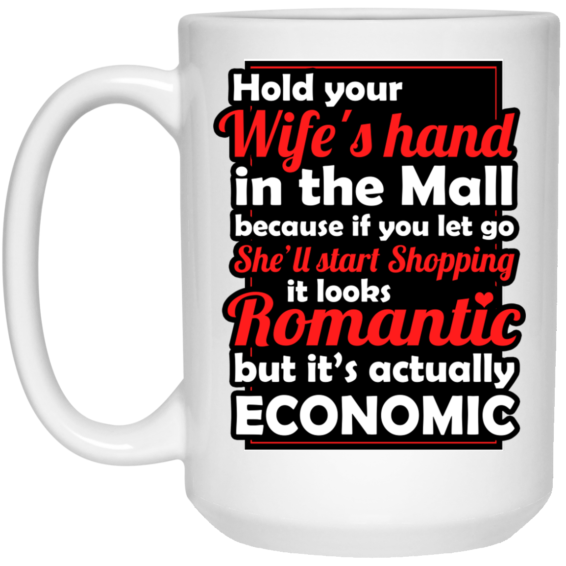 Hold Your Wife's Hand Mug - 15oz