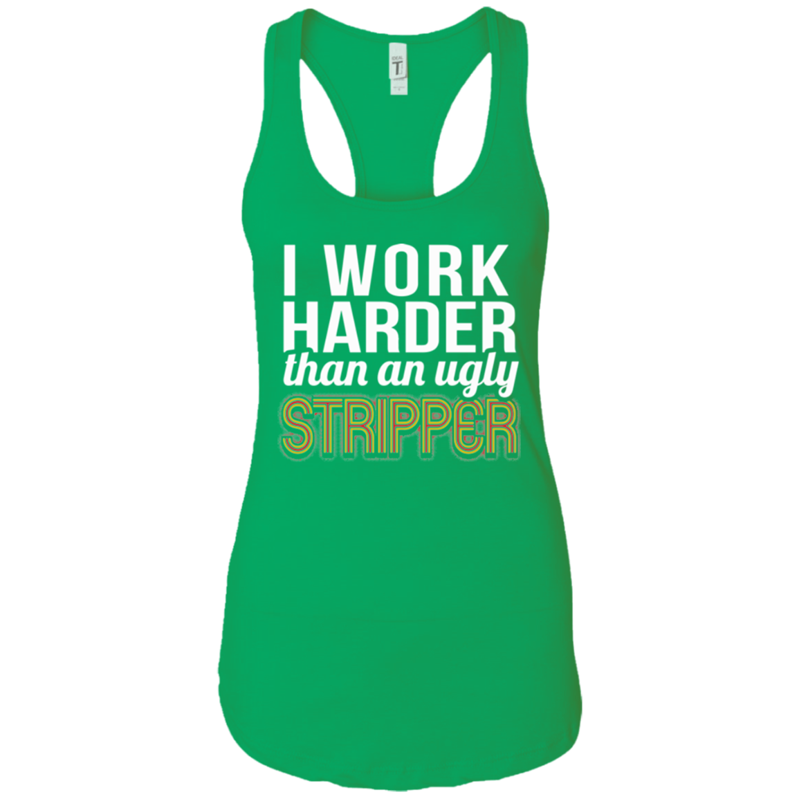 Ugly Stripper Next Level Ladies Ideal Racerback Tank