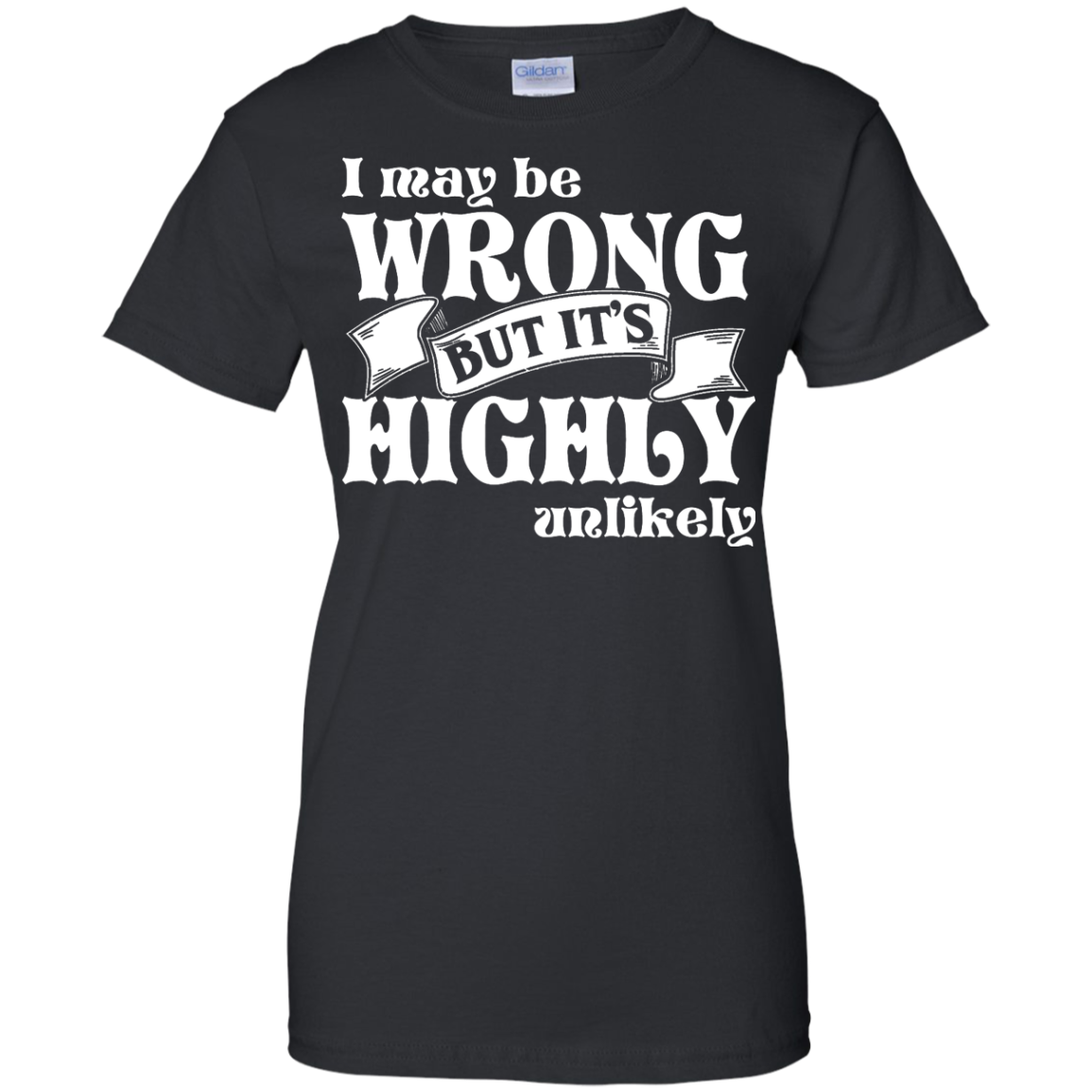 Never Wrong Ladies Custom 100% Cotton T-Shirt