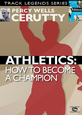 Athletics: How to become a champion by Percy Cerutty (Classic Revival Edition)
