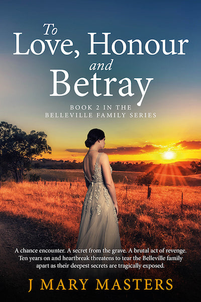 To Love, Honour & Betray - Book 2 of the Belleville family series