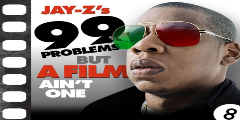 Jay Z's Got 99 Problems But A Film Ain't One - 8ball.co.uk