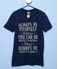 Always Be Batman - T Shirt