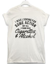 Cigarettes and Alcohol - Lyric Quote T Shirt