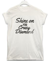 Crazy Diamond - Lyric Quote T Shirt