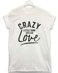 Crazy Little Thing - Lyric Quote T Shirt