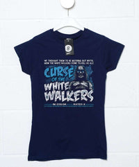 Curse Of The White Walkers Womens T Shirt