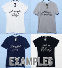 Custom Slogan T Shirt - Style 3 Calligraphy Text