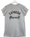 Express Yourself - Lyric Quote T Shirt