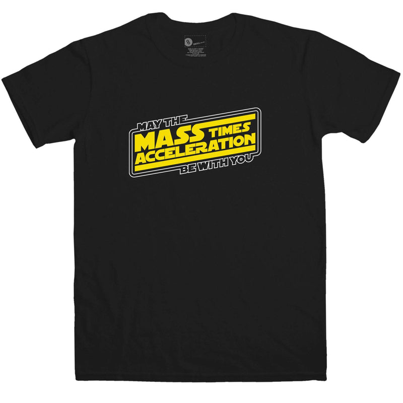Men/'s May The Mass Times Acceleration Be With You Funny T-Shirt