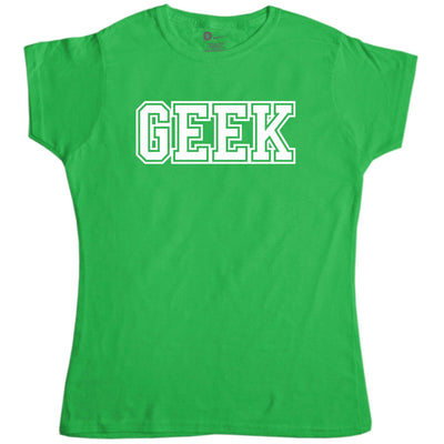Geek - Women's Slogan T Shirt