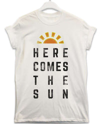 Here Comes the Sun - Lyric Quote T Shirt