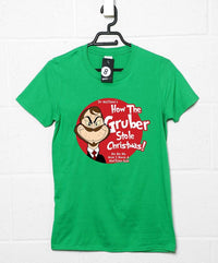 How the Gruber Stole Christmas T Shirt