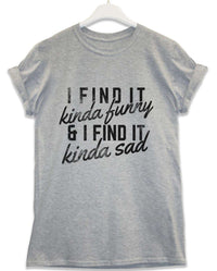 2312012a80 I Find it Kinda Funny - Lyric Quote T Shirt | 8Ball T Shirts