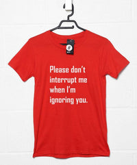 Ignoring You T Shirt