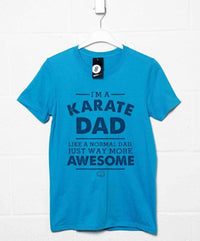 I'm A Karate Dad T Shirt