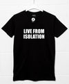 Live From Isolation - Video Conference T Shirt